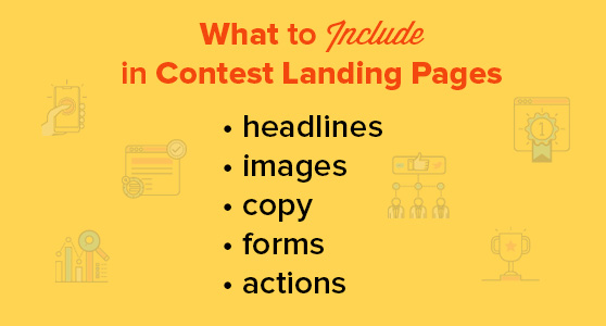 Include important elements like headlines, images, copy, forms, and actions in your giveaway landing page.