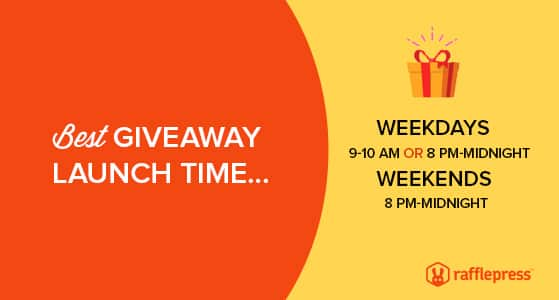 Best giveaway launch times are between 9-10 am or 8pm midnight on weekdays