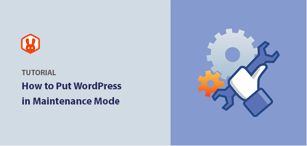 How to Put WordPress in Maintenance Mode (Beginners Guide)