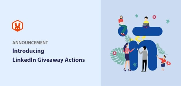 Introducing: LinkedIn Giveaway Actions to Grow Your Online Brand
