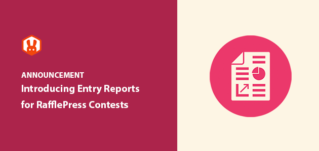 [NEW] Introducing Contest Entry Reports for RafflePress: Measure Results in a Few Clicks