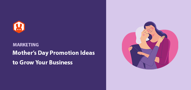 10+ Mother's Day Promotion Ideas to Grow Your Business 2021