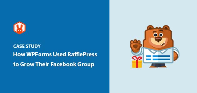 How WPForms Got 11K+ Facebook Group Members with RafflePress