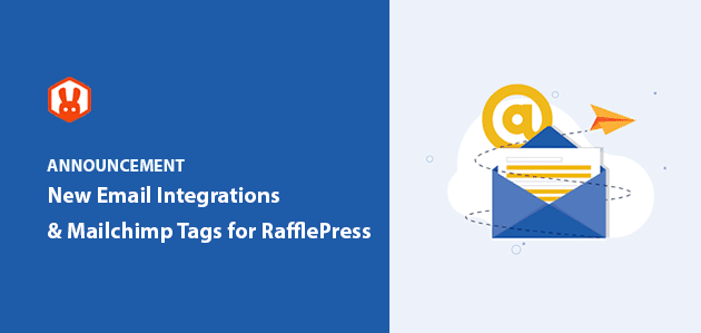 Introducing 6 New Email Integrations & Mailchimp Tags for RafflePress