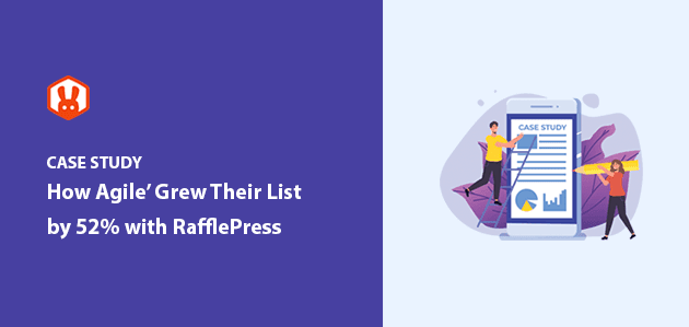 How Agile' Grew Their Client's Email List by 52% with RafflePress