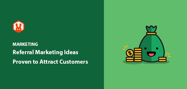 10 Referral Marketing Ideas Proven to Earn More Customers
