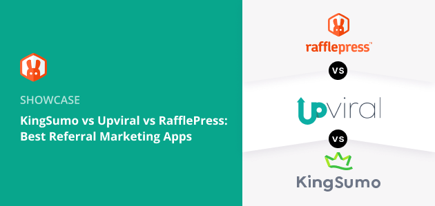 KingSumo vs UpViral vs RafflePress: Best Referral Marketing Apps?