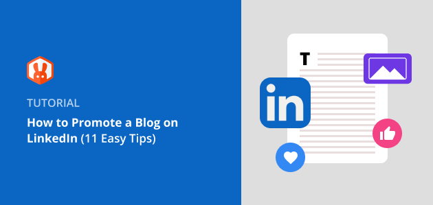 How to Promote a Blog on LinkedIn (11 Easy Tips)