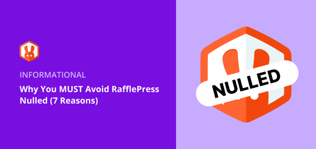 Why You MUST Avoid RafflePress Nulled (7 Reasons)